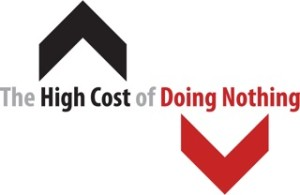 The Cost Of Doing Nothing Can Have A Negative Impact On Your Business
